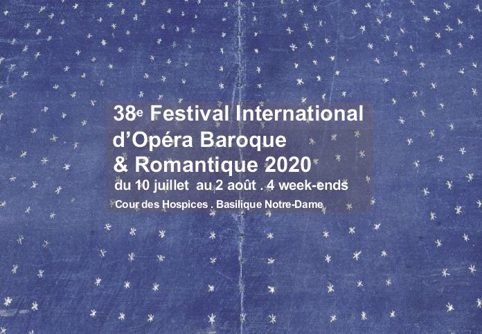 38e FESTIVAL INTERNATIONAL D'OPÉRA BAROQUE & ROMANTIQUE 2020