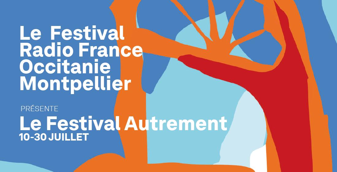 Archivé: LE FESTIVAL AUTREMENT – Festival Radio France Occitanie Montpellier